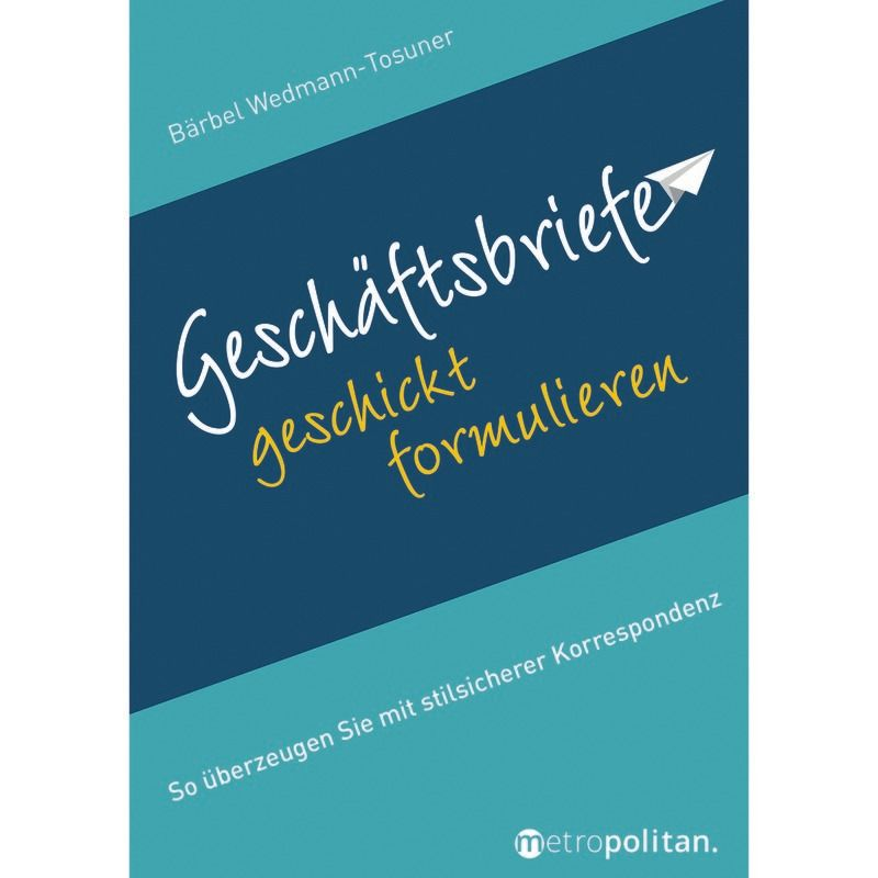 Geschäftsbriefe Geschickt Formulieren Wedmann Tosuner 8 Auflage